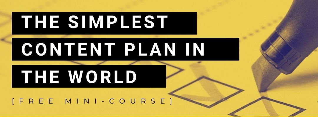 THE SIMPLEST CONTENT PLAN IN THE WORLD!
